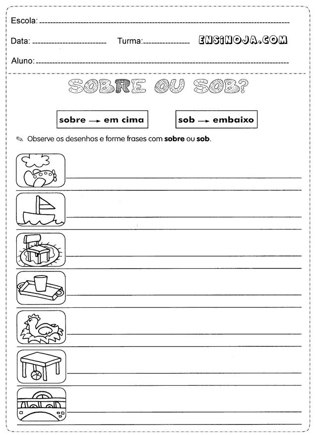 Observe o desenho e forme frases com sob ou sobre
